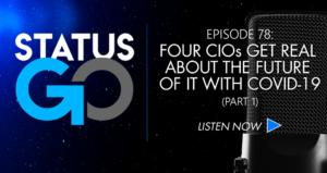 Status Go - Four CIOs Get Real